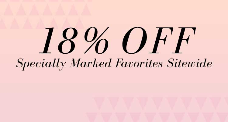 18% OFF Specially Marked Favorites Sitewide