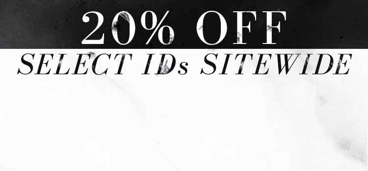 20% OFF SELECT IDs SITEWIDE on black and white marble background