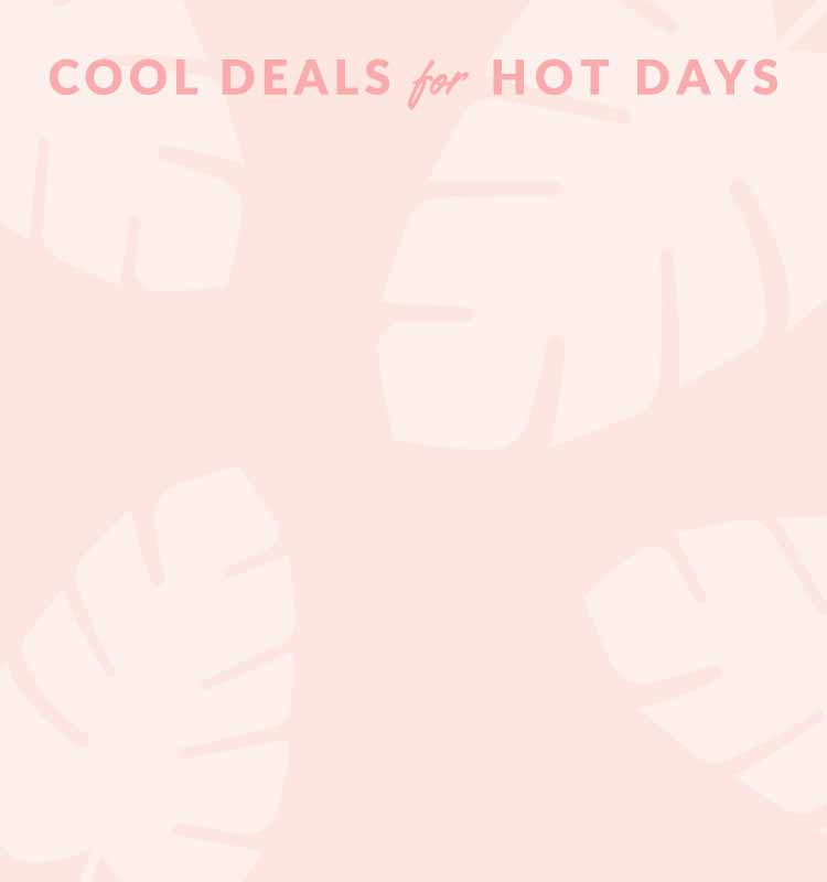 COOL DEALS FOR HOT DEALS