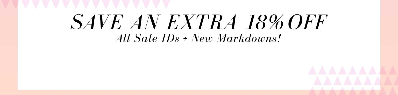 SAVE AN EXTRA 18% OFF All Sale IDs + New Markdowns! with pink background