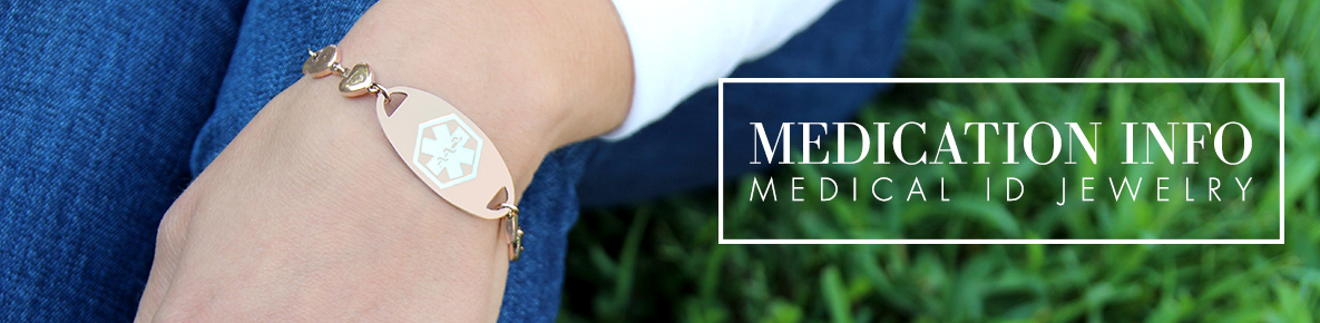 MEDICAL ID JEWELRY FOR THOSE TAKING MULTIPLE MEDICATIONS