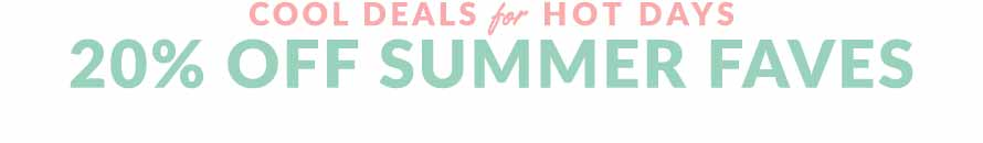 20% OFF SUMMER FAVES