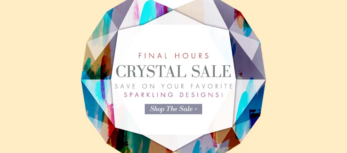 FINAL HOURS! Our Crystal Sale ends soon!